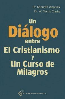 UN DIALOGO ENTRE EL CRISTIANISMO Y UN CURSO DE MILAGROS