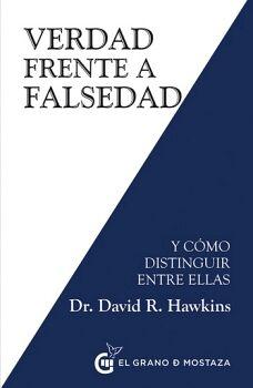 VERDAD FRENTE A FALSEDAD -Y COMO DISTINGUIR ENTRE ELLAS-