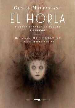 HORLA Y OTROS CUENTOS DE LOCURA Y HORROR, EL (EMPASTADO)
