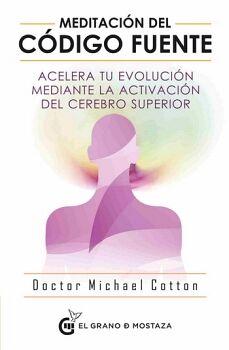 MEDITACION DEL CODIGO FUENTE -ACELERA TU EVOLUCION MEDIANTE LA A.