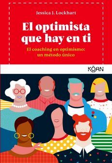 OPTIMISTA QUE HAY EN TI, EL -EL COACHING EN OPTIMISMO: UN METODO