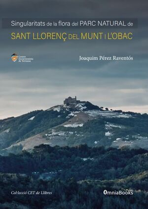 SINGULARITATS DE LA FLORA DEL PARC NATURAL DE SANT LLORENç DEL MUNT I L OBAC