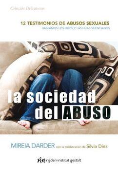 SOCIEDAD DEL ABUSO -12 TESTIMONIOS DE ABUSOS SEXUALES-