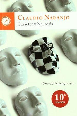 CARACTER Y NEUROSIS -UNA VISION INTEGRADORA-