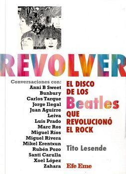REVOLVER -EL DISCO DE LOS BEATLES QUE REVOLUCIONO EL ROCK-