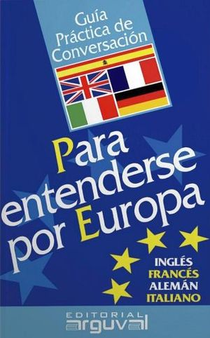 GUIA PRACTICA DE CONVERSACION -PARA ENTENDERSE POR EUROPA