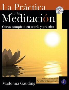 PRACTICA DE LA MEDITACION -CURSO COMP. TEORIA Y PRACTICA C/CD-
