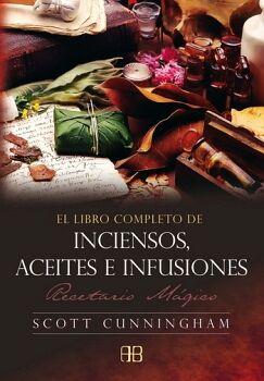 LIBRO COMPLETO DE INCIENSOS, ACEITES E INFUSIONES-