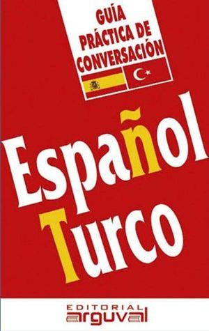 GUIA PRACTICA DE CONVERSACION -ESPAÑOL/TURCO-