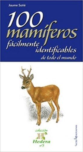 100 MAMIFEROS FACILMENTE IDENTIFICABLES DE TODO EL MUNDO        .