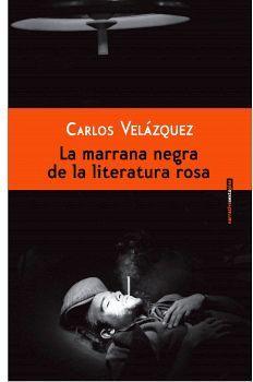 MARRANA NEGRA DE LA LITERATURA ROSA, LA                      5ED.
