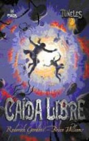 CAIDA LIBRE  -TUNELES-