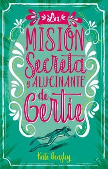MISION SECRETA Y ALUCINANTE DE GERTIE, LA