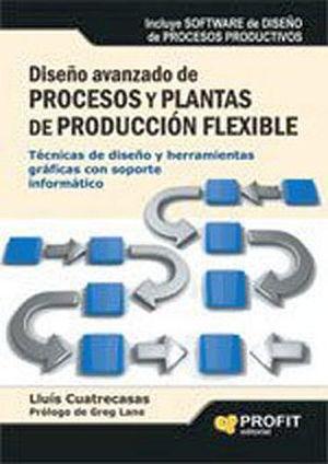 DISEÑO AVANZADO DE PROCESOS Y PLANTAS DE PRODUCCION FLEXIBL