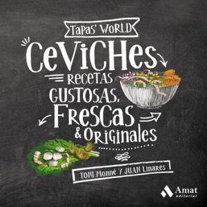 CEVICHES -RECETAS GUSTOSAS, FRESCAS & ORIGINALES- (EMPASTADO)