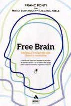 FREE BRAIN -ESTRATEGIAS INTELIGENTES P/LIBERAR LA CREATIVIDAD-