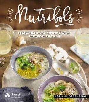 NUTRIBOLS -RECETAS DELICIOSAS Y NUTRITIVAS PARA COMER EN BOL-