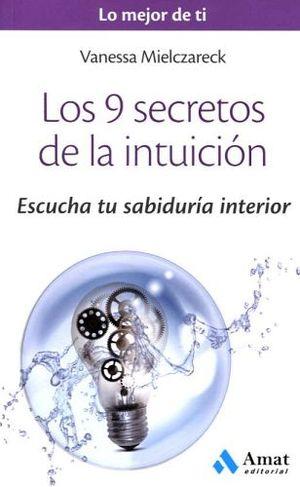 9 SECRETOS DE LA INTUICION, LOS (LO MEJOR DE TI)