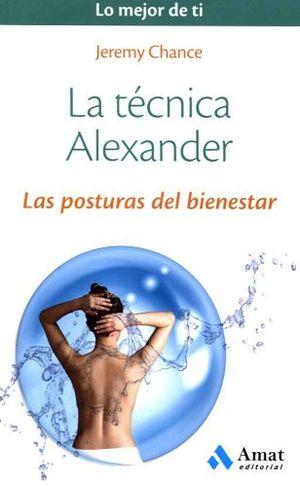 TECNICA ALEXANDER, LA (LO MEJOR DE TI)