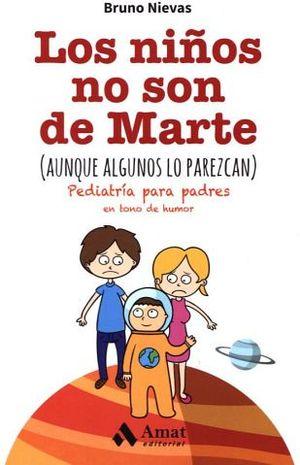 NIÑOS NO SON DE MARTE, LOS (AUNQUE ALGUNOS LO PAREZCAN)