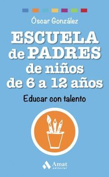 ESCUELA DE PADRES DE NIÑOS DE 6 A 12 AÑOS -EDUCAR CON TALENTO-
