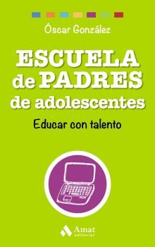 ESCUELA DE PADRES DE ADOLESCENTES -EDUCAR CON TALENTO-