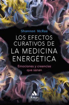 EFECTOS CURATIVOS DE LA MEDICINA ENERGETICA, LOS