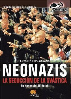 NEONAZIS, LA SEDUCCIÓN DE LA SVÁSTICA