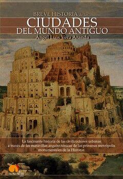 BREVE HISTORIA DE LAS CIUDADES DEL MUNDO ANTIGUO