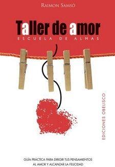 TALLER DE AMOR 4ED. -ESCUELA DE ALMAS-