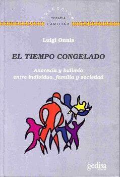 TIEMPO CONGELADO, EL -ANOREXIA, Y BULIMIA-