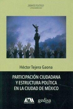 PARTICIPACION CIUDADANA Y ESTRUCTURA POLITICA EN LA CIUDAD DE MEX