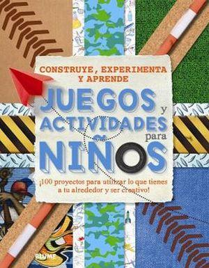 JUEGOS Y ACTIVIDADES PARA NIÑOS -CONSTRUYE, EXPERIMENTA Y APRENDE