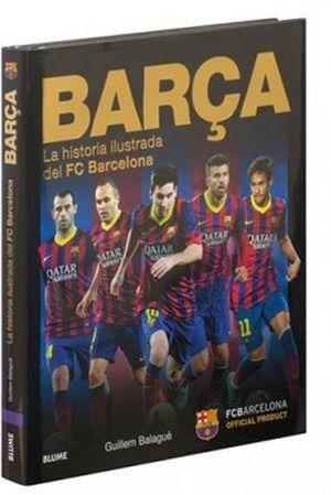 BARCA LA HISTORIA ILUSTRADA DEL FC BARCELONA