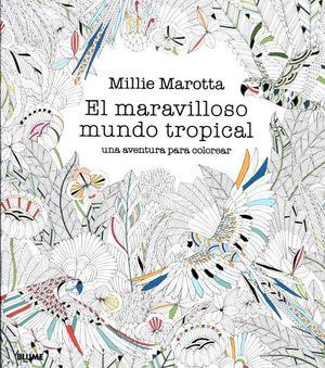 MARAVILLOSO MUNDO TROPICAL, EL -UNA AVENTURA P/COLOREAR-