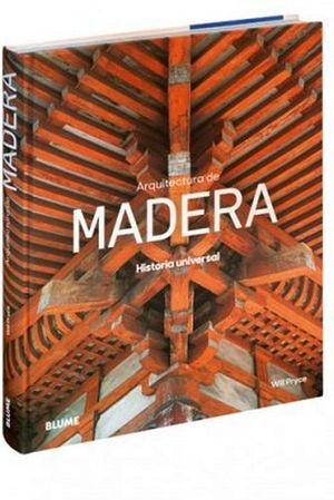 ARQUITECTURA DE MADERA -HISTORIA UNIVERSAL-