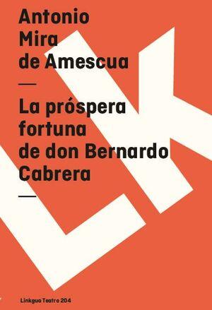 LA PRÓSPERA FORTUNA DE DON BERNARDO CABRERA