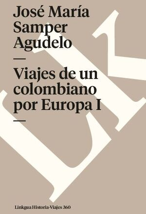 VIAJES DE UN COLOMBIANO POR EUROPA I