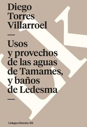 USOS Y PROVECHOS DE LAS AGUAS DE TAMAMES, Y BAÑOS DE LEDESMA