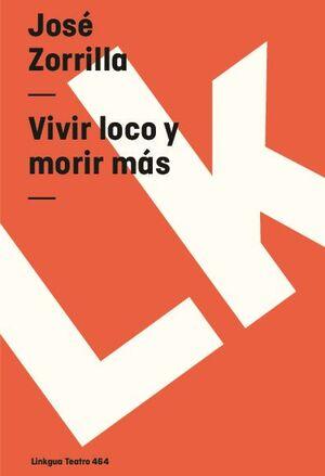 VIVIR LOCO Y MORIR MÁS