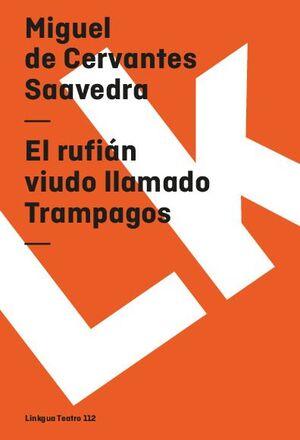EL RUFIÁN VIUDO LLAMADO TRAMPAGOS