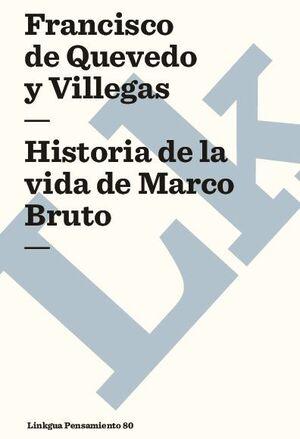 HISTORIA DE LA VIDA DE MARCO BRUTO