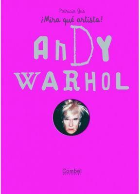 ANDY WARHOL ¡MIRA QUE ARTISTA!