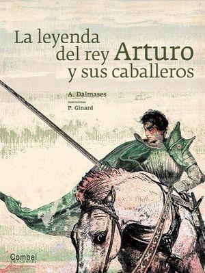 LEYENDA DEL REY ARTURO Y SUS CABALLEROS, LA