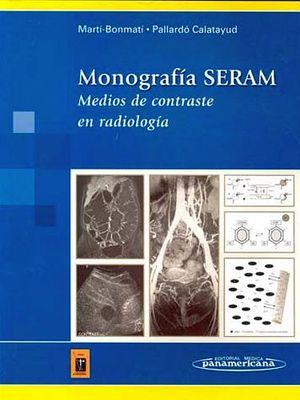 MONOGRAFIA SERAM MEDIOS DE CONTRASTE EN RADIOLOGIA