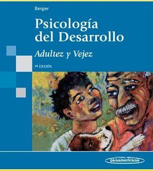 PSICOLOGIA DEL DESARROLLO, ADULTEZ Y VEJEZ 7ED.