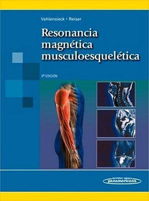 RESONANCIA MAGNETICA MUSCOESQUELETICA 3ED.