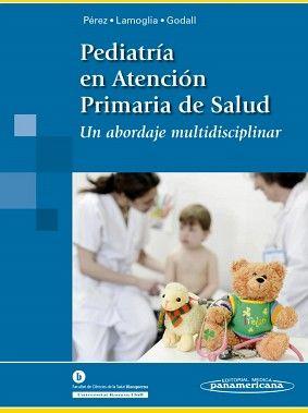 PEDIATRIA EN ATENCION PRIMARIA DE SALUD -UN ABORDAJE MULTIDISC.-