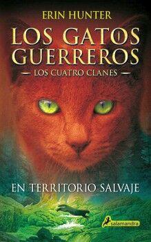 GATOS GUERREROS 1, LOS -EN TERRITORIO SALVAJE- (LOS CUATRO CLANE)
