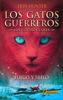GATOS GUERREROS 2, LOS -FUEGO Y HIELO- (LOS CUATRO CLANES)